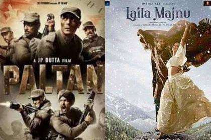 पलटन या लैला मजनू कौनसी फिल्म है पैसा वसूल? यहाँ जानिए रिव्यु
