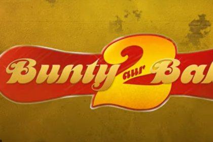 Bunty And Babli 2
