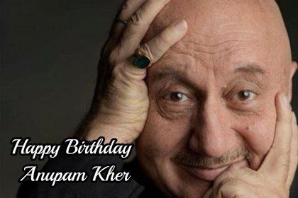 Anupam Kher का 65वां जन्मदिन, 500 से भी ज्यादा फ़िल्में, दो नेशनल अवॉर्ड्स और भी बहुत कुछ