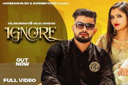 New Haryanvi Song: अंजलि राघव के नए गाने 'Ignore' का धमाल! फैंस के बीच छाया वीडियो